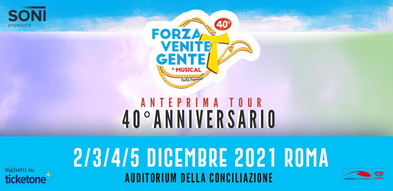 Dal 2 al 5 dicembre 2021 debutta a Roma il tour di Forza Venite Gente – 40° anniversario!